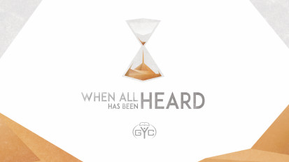 GYC // When All Has Been Heard